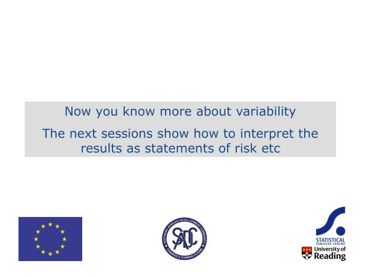 Now you know more about variability