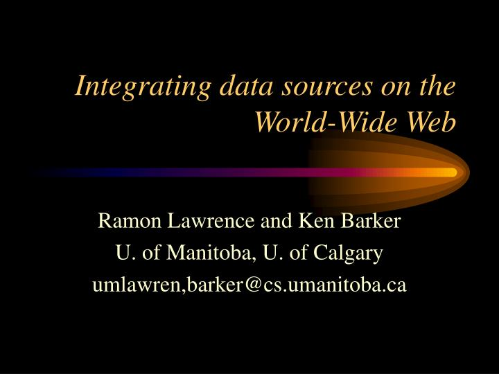 Integrating data sources on the world wide web