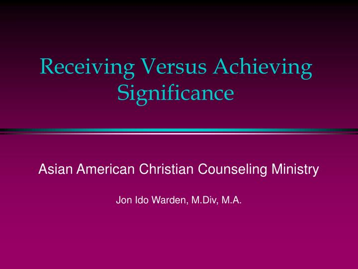 receiving versus achieving significance n.