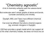 chemistry agnostic