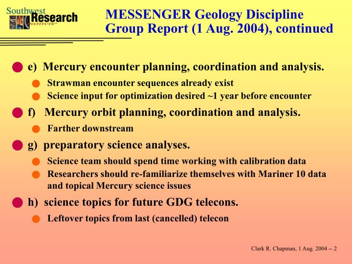 Messenger geology discipline group report 1 aug 2004 continued