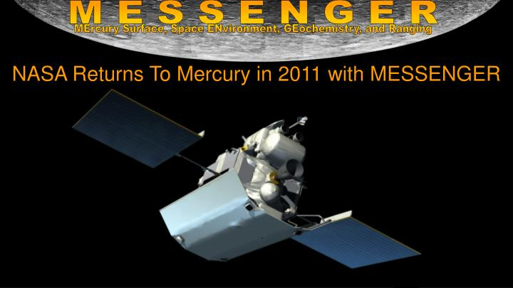 NASA Returns To Mercury in 2011 with MESSENGER