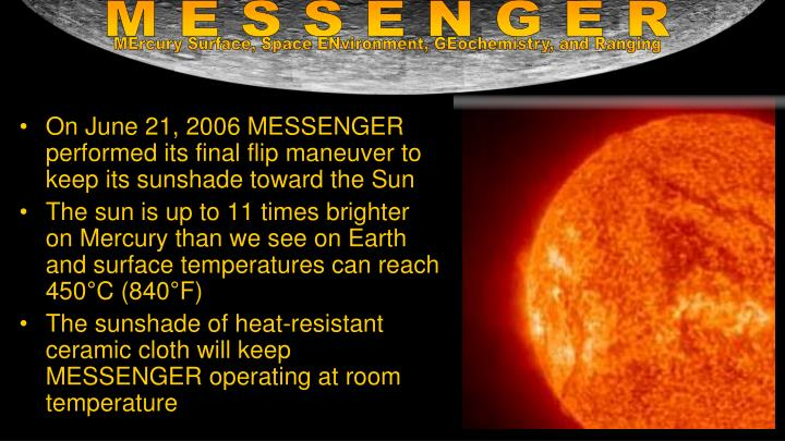On June 21, 2006 MESSENGER performed its final flip maneuver to keep its sunshade toward the Sun