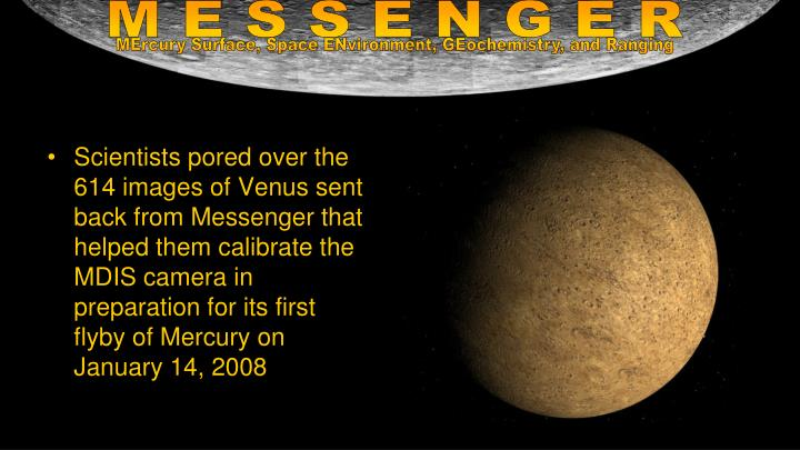 Scientists pored over the 614 images of Venus sent back from Messenger that helped them calibrate the MDIS camera in preparation for its first flyby of Mercury on January 14, 2008