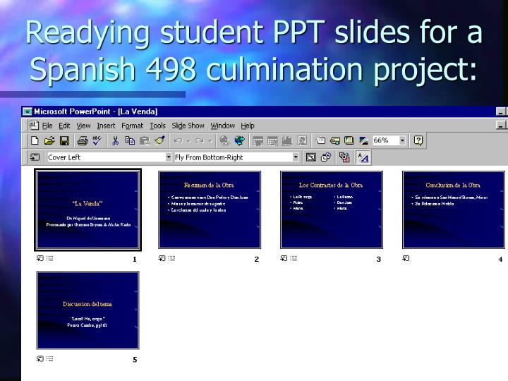 Readying student PPT slides for a Spanish 498 culmination project: