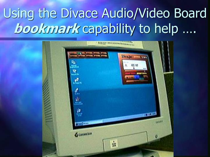 Using the Divace Audio/Video Board
