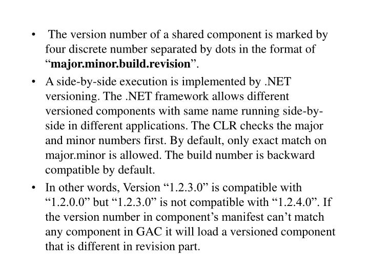 """The version number of a shared component is marked by four discrete number separated by dots in the format of """""""