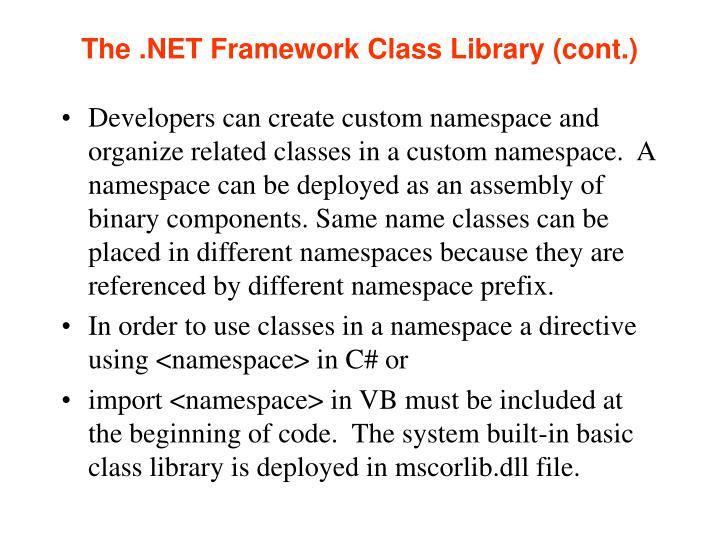 The .NET Framework Class Library (cont.)