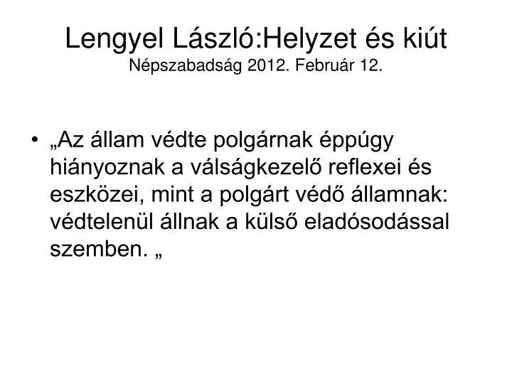 Lengyel l szl helyzet s ki t n pszabads g 2012 febru r 12