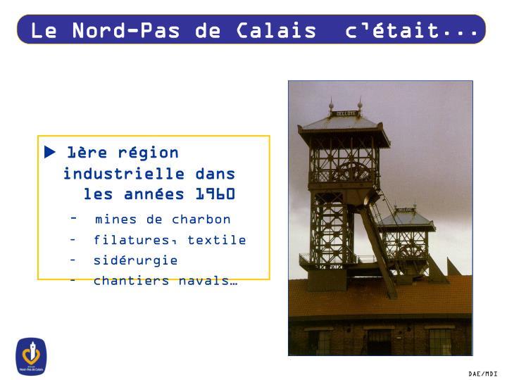 Le Nord-Pas de Calais  c'était