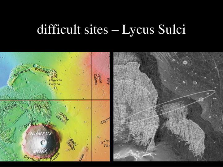 difficult sites – Lycus Sulci