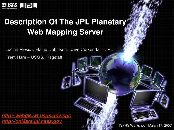 description of the jpl planetary web mapping server n.