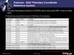 features ogc planetary coordinate reference system