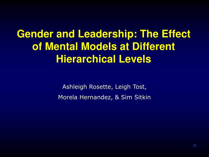 Gender and Leadership: The Effect of Mental Models at Different Hierarchical Levels