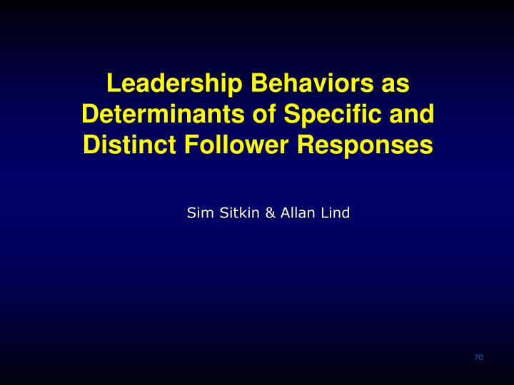 Leadership Behaviors as Determinants of Specific and Distinct Follower Responses
