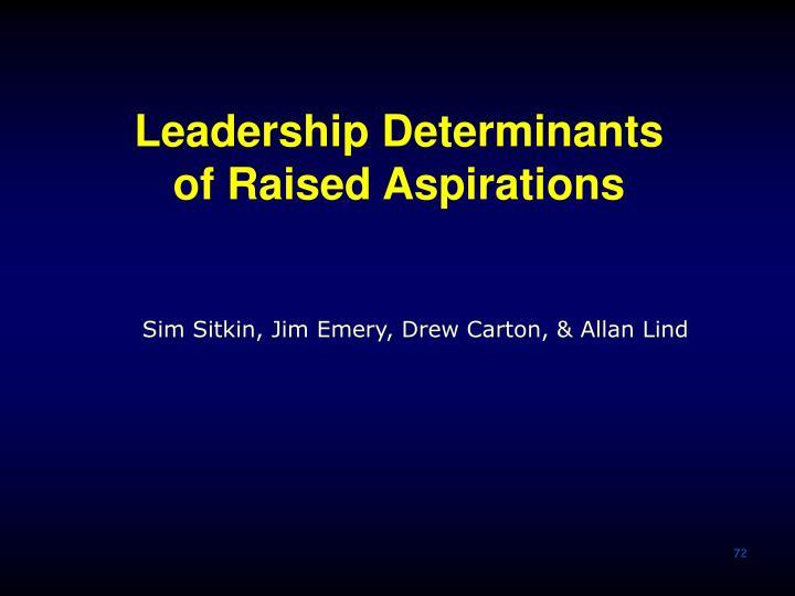 Leadership Determinants of Raised Aspirations