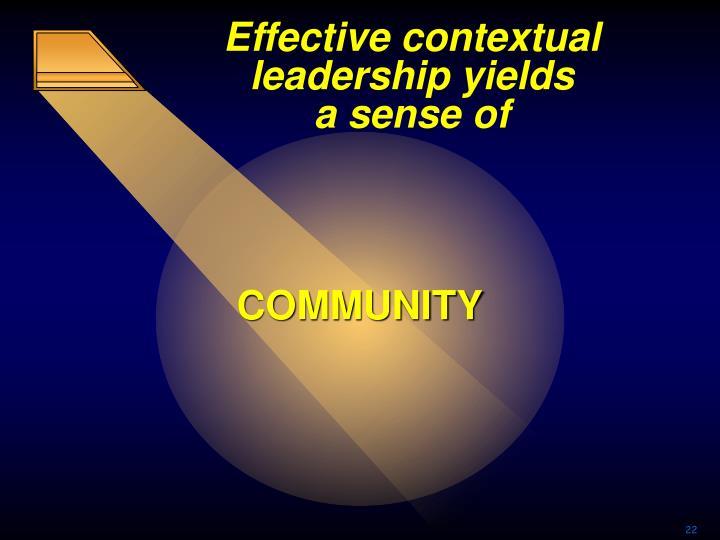 Effective contextual leadership yields
