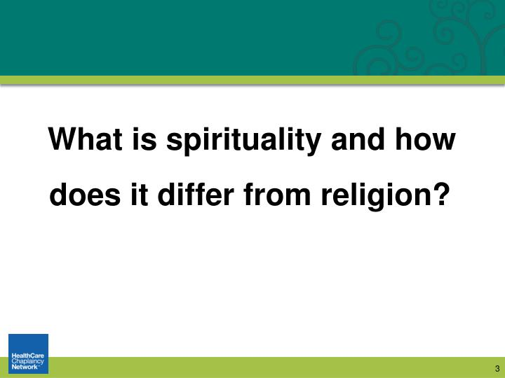 What is spirituality and how does it differ from religion?
