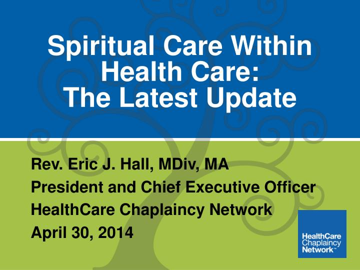 Spiritual care within health care the latest update