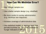how can we minimize error