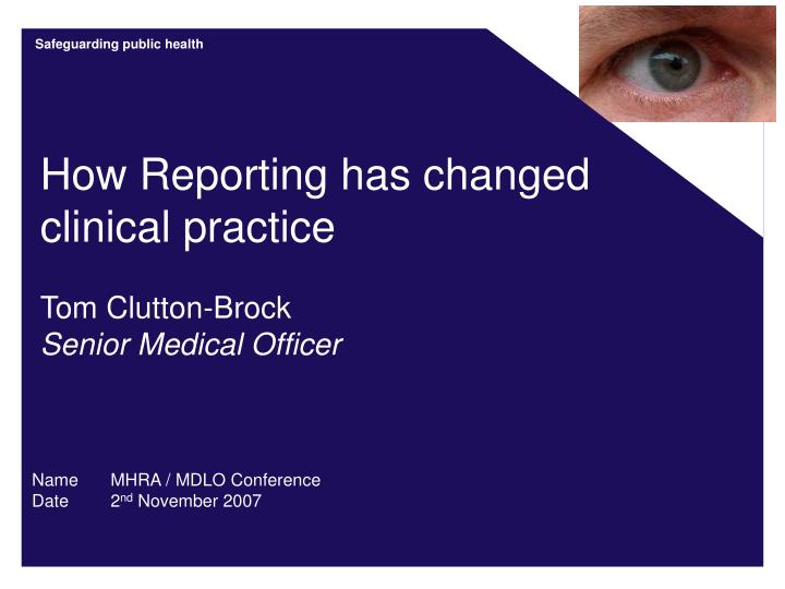 How reporting has changed clinical practice tom clutton brock senior medical officer