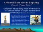 a maverick state from the beginning oregon s pioneer roots