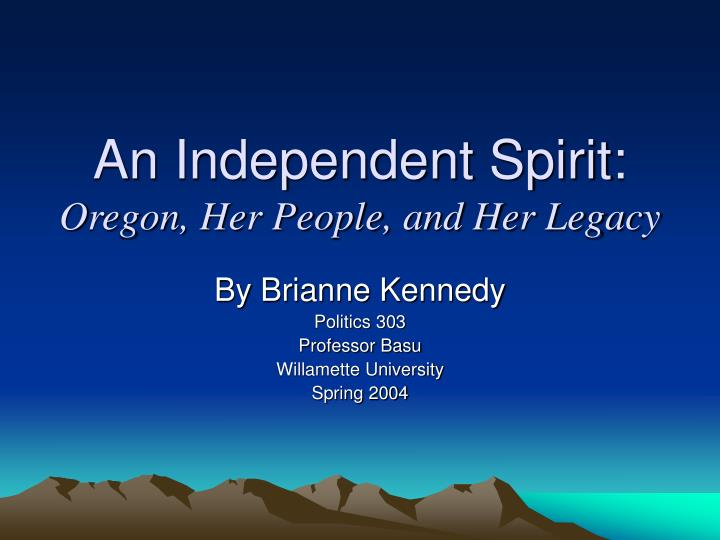 an independent spirit oregon her people and her legacy n.