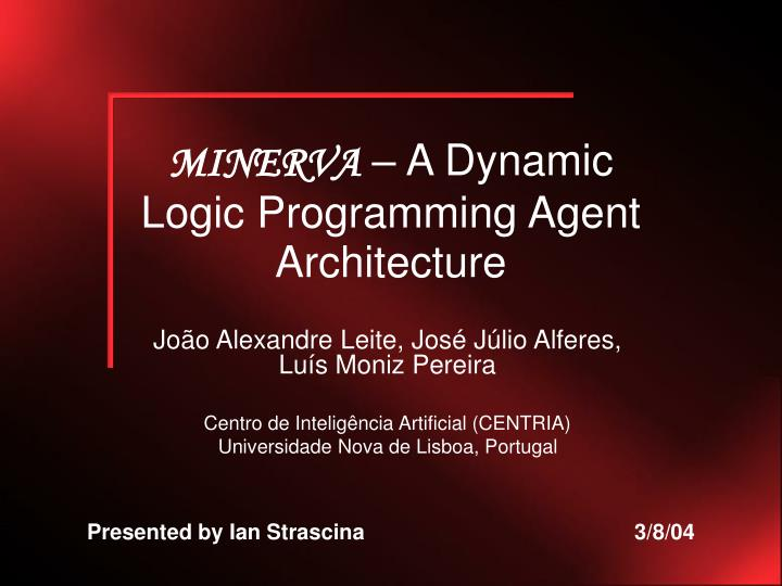 Minerva a dynamic logic programming agent architecture