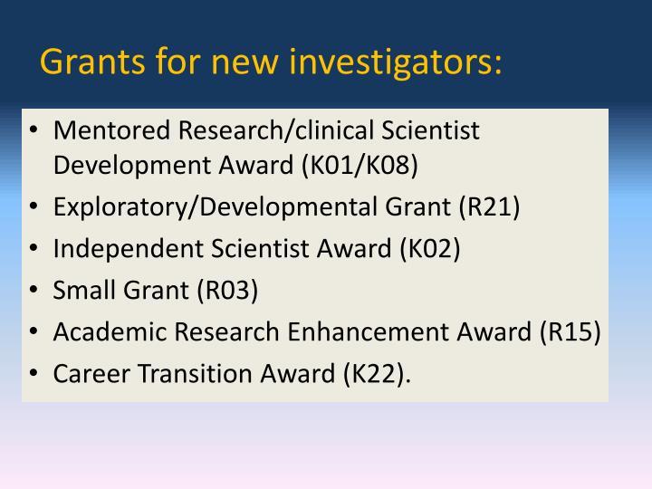 Grants for new investigators: