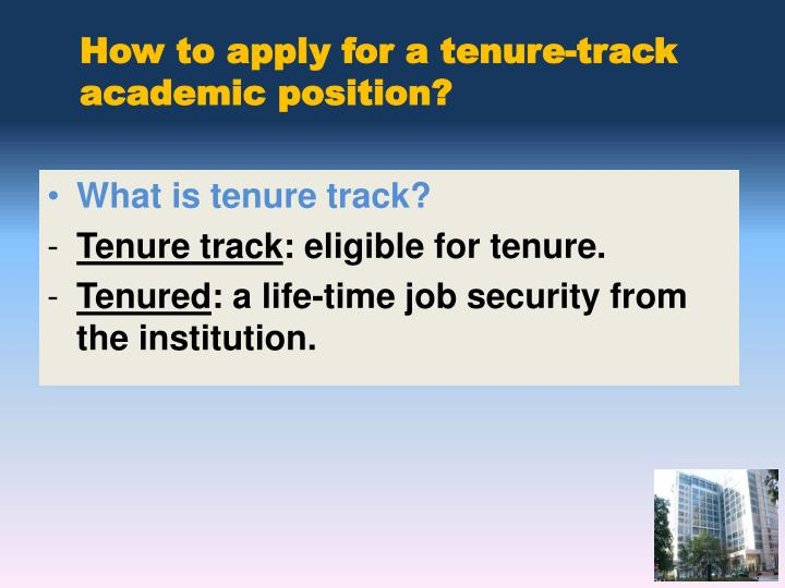 How to apply for a tenure-track academic position?