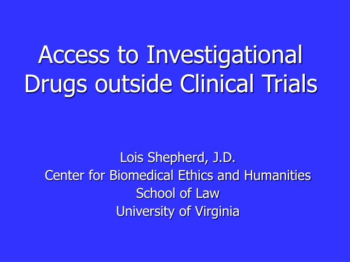 Access to Investigational Drugs outside Clinical Trials