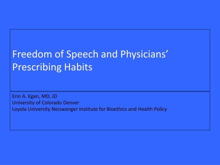 Freedom of Speech and Physicians' Prescribing Habits
