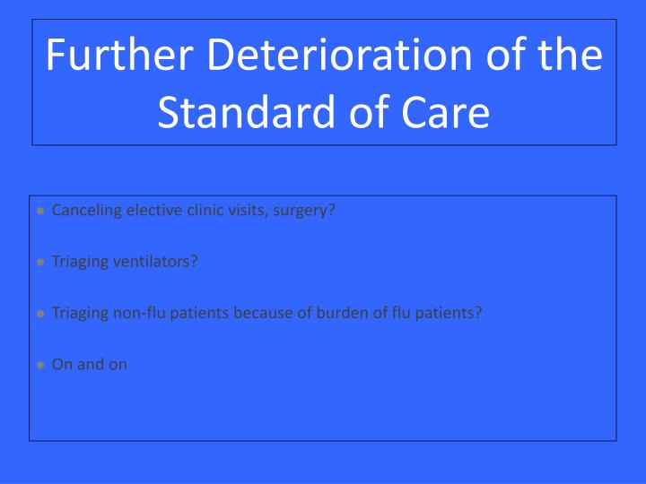 Further Deterioration of the Standard of Care