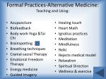 formal practices alternative medicine teaching and using