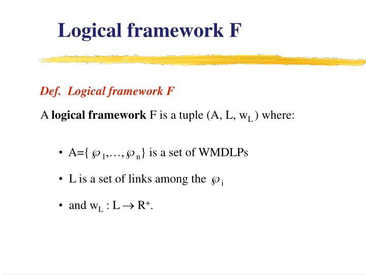 Logical framework F