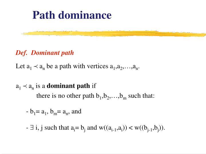 Path dominance