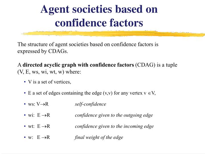 Agent societies based on confidence factors