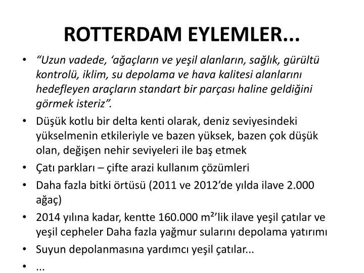 ROTTERDAM EYLEMLER...