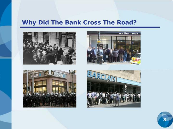 Why did the bank cross the road