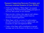 research supporting recovery principles and recovery oriented systems of care rosc