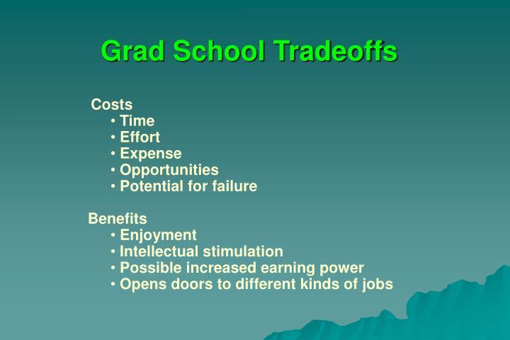 Grad School Tradeoffs