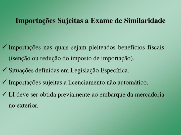Importações Sujeitas a Exame de Similaridade