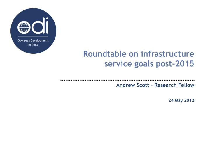 Roundtable on infrastructure service goals post 2015