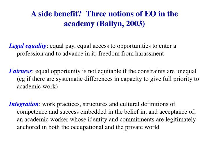 A side benefit?  Three notions of EO in the academy (Bailyn, 2003)