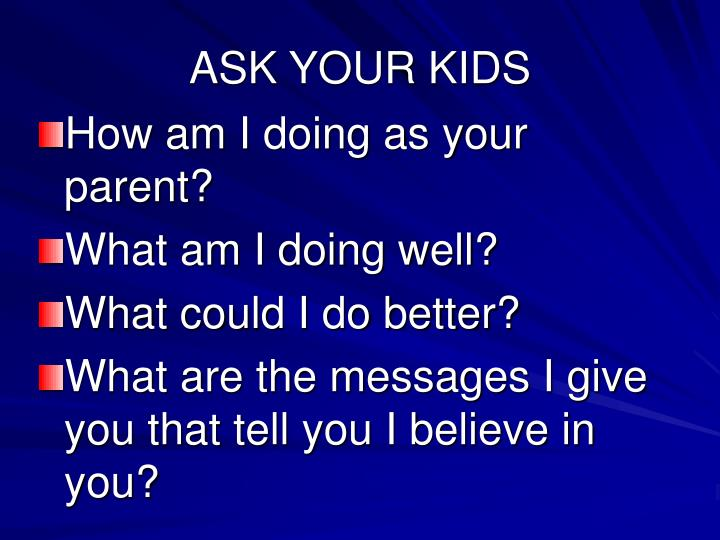 ASK YOUR KIDS