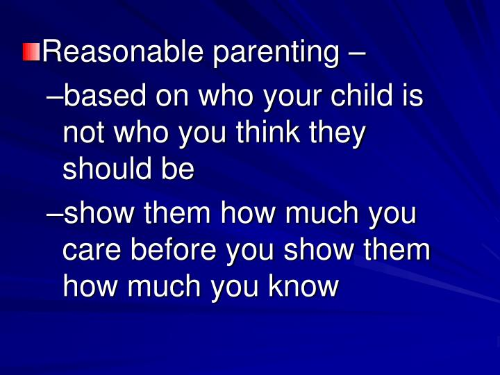 Reasonable parenting –