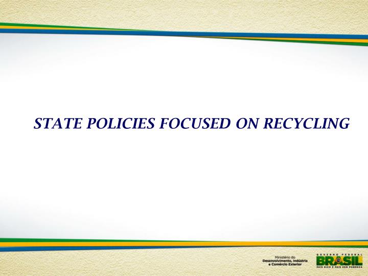 STATE POLICIES FOCUSED ON RECYCLING