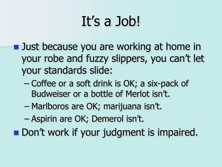 It's a Job!