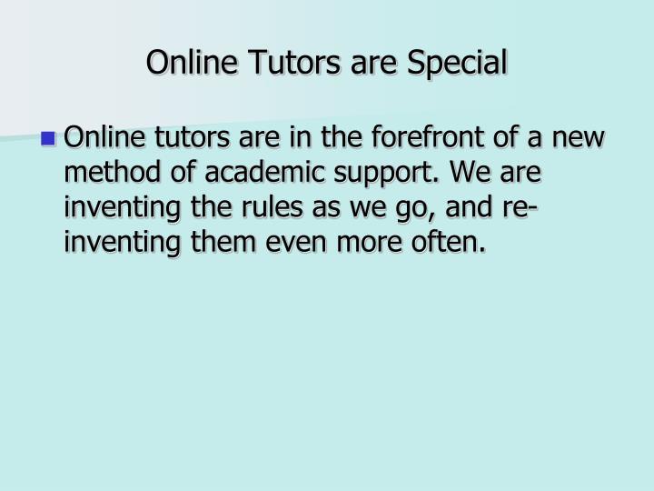 Online tutors are special