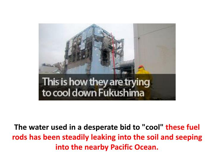 """The water used in a desperate bid to """"cool"""""""